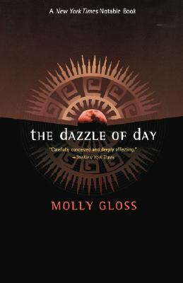 The Dazzle of Day - Gloss, Molly