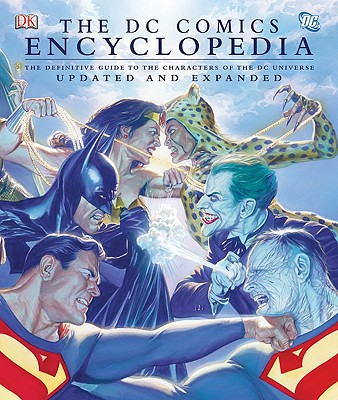 The DC Comics Encyclopedia: The Definitive Guide to the Characters of the DC Universe - Beatty, Scott, and Greenburger, Robert, and Jiminez, Phil