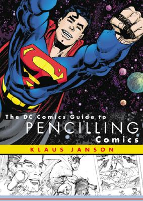 The DC Comics Guide to Pencilling Comics - Janson, Klaus