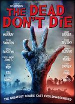 The Dead Don't Die - Jim Jarmusch