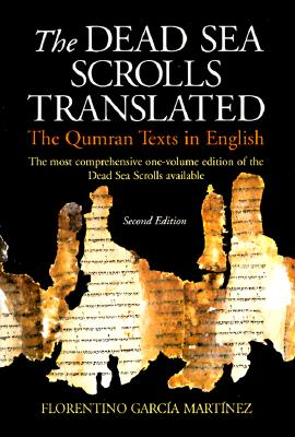The Dead Sea Scrolls Translated: The Qumran Texts in English - Martinez, Florentino Garcia