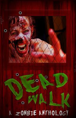 The Dead Walk: Volume 2 - Davis, Jason R, and Burtenshaw, Guy, and Thompson, Jeremy