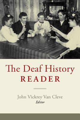 The Deaf History Reader - Van Cleve, John Vickrey (Editor)