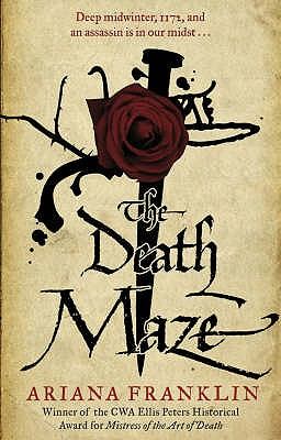 The Death Maze: Mistress of the Art of Death, Adelia Aguilar series 2 - Franklin, Ariana