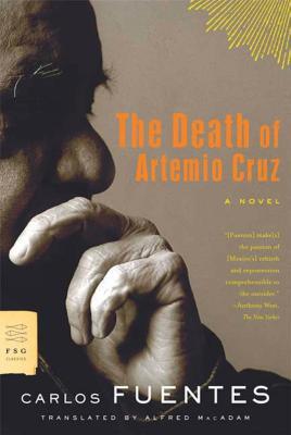 The Death of Artemio Cruz - Fuentes, Carlos, and MacAdam, Alfred (Translated by)