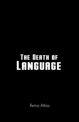 The Death of Language - Attias, Reina