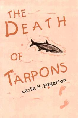 The Death of Tarpons - Edgerton, Leslie H