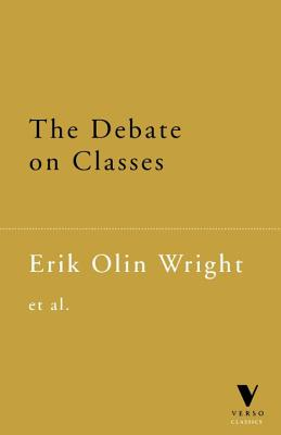 The Debate on Classes - Wright, Erik Olin