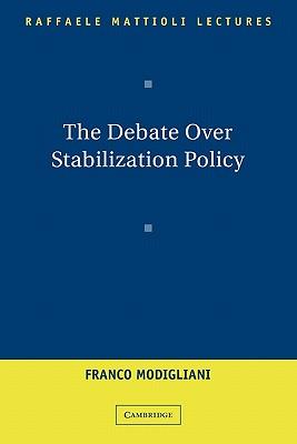 The Debate Over Stabilization Policy - Modigliani, Franco