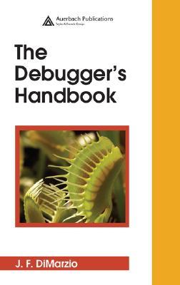 The Debugger's Handbook - Dimarzio, J F