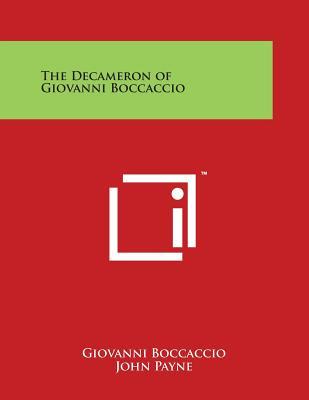 The Decameron of Giovanni Boccaccio - Boccaccio, Giovanni, Professor, and Payne, John (Translated by)