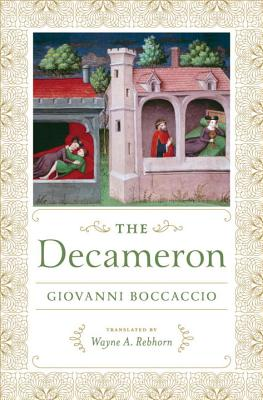 The Decameron - Boccaccio, Giovanni, Professor, and Rebhorn, Wayne A (Translated by)