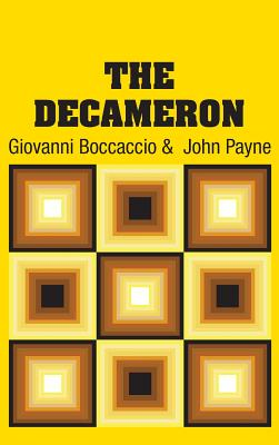 The Decameron - Boccaccio, Giovanni, and Payne, John (Translated by)