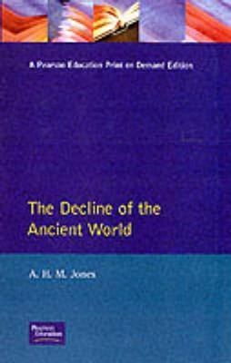 The Decline of the Ancient World - Jones, A H M, and Jones, Arnold Hugh