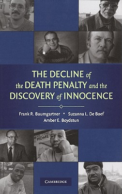 The Decline of the Death Penalty and the Discovery of Innocence - Baumgartner, Frank R