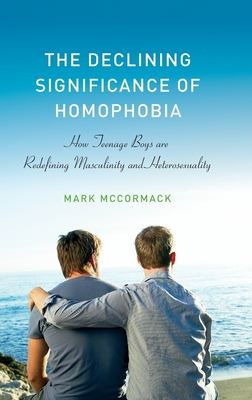 The Declining Significance of Homophobia - McCormack, Mark
