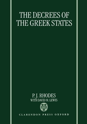 The Decrees of the Greek States - Rhodes, P J Professor, and Lewis, David M