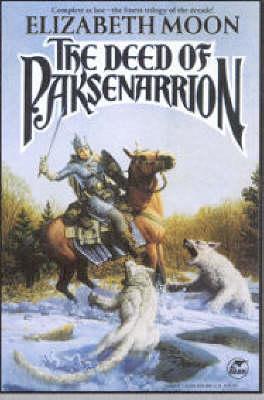 The Deed of Paksenarrion - Moon, Elizabeth, and Baen, James (Editor)