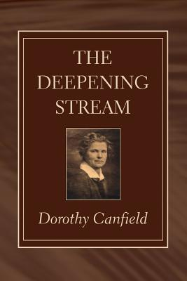 The Deepening Stream - Canfield, Dorothy