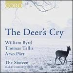 The Deer's Cry: William Byrd, Thomas Tallis, Arvo Pärt