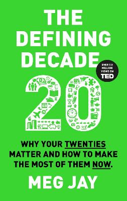 The Defining Decade: Why Your Twenties Matter and How to Make the Most of Them Now - Jay, Meg