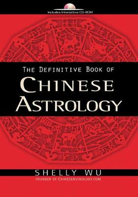 The Definitive Book of Chinese Astrology - Wu Shelly