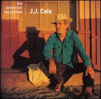 The Definitive Collection - J.J. Cale