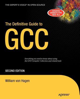 The Definitive Guide to Gcc - Von Hagen, William