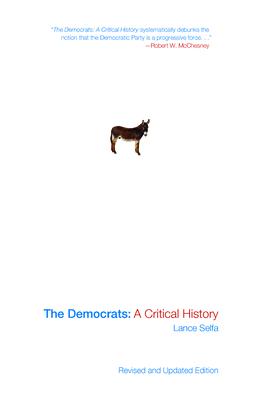 The Democrats: A Critical History - Selfa, Lance