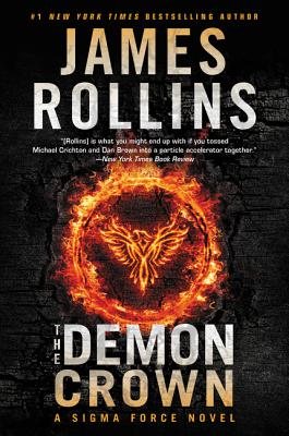 The Demon Crown: A SIGMA Force Novel - Rollins, James