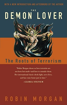 The Demon Lover: The Roots of Terrorism - Morgan, Robin