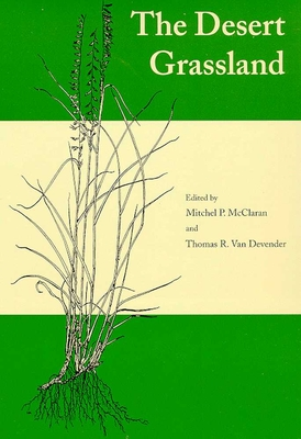 The Desert Grassland - McClaran, Mitchel P (Editor)