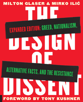 The Design of Dissent, Expanded Edition: Greed, Nationalism, Alternative Facts, and the Resistance - Kushner, Tony, Professor (Foreword by), and Heller, Steven, and ILIC, Mirko
