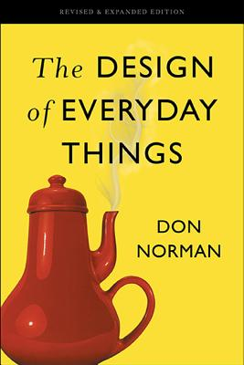 The Design of Everyday Things - Norman, Don