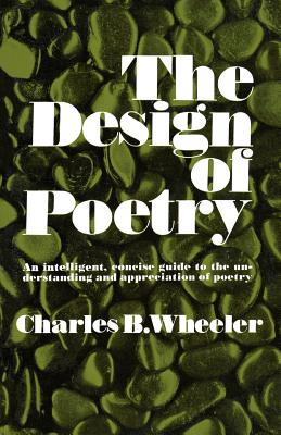 The Design of Poetry - Wheeler, Charles Bickersteth