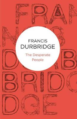The Desperate People - Durbridge, Francis
