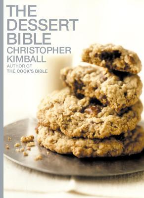 The Dessert Bible - Kimball, Christopher