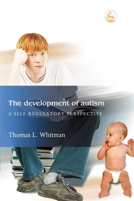 The Development of Autism: A Self-Regulatory Perspective - Whitman, Thomas L