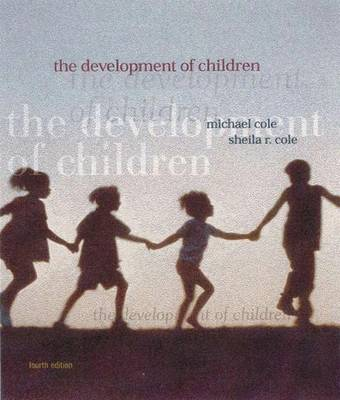The Development of Children 4e - Cole, Michael, and Cole, Sheila R