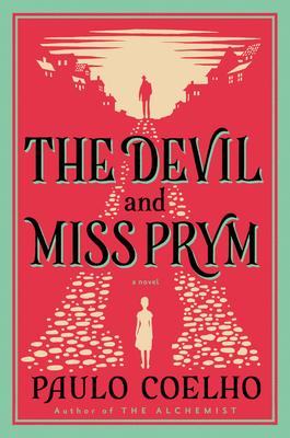 The Devil and Miss Prym: A Novel of Temptation - Coelho, Paulo