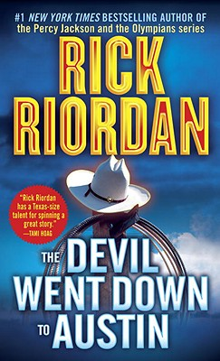 The Devil Went Down to Austin - Riordan, Rick