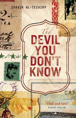 The Devil You Don't Know: Going Back to Iraq - al-Jezairy, Zuhair, and West, John (Translated by)