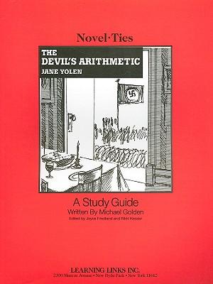 The Devil's Arithmetic - Golden, Michael, and Friedland, Joyce (Editor), and Kessler, Rikki (Editor)