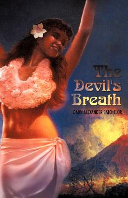 The Devil's Breath - Batchelor, Dahn Alexander