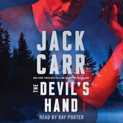 The Devil's Hand: A Thriller - Carr, Jack, and Porter, Ray (Read by)
