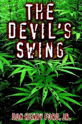 The Devil's Swing - Ford, Don Henry, Jr.
