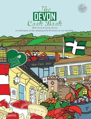 The Devon Cook book: A celebration of the amazing food & drink on our doorstep. - Reeves-Brown, Kate