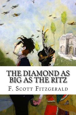 The Diamond as Big as the Ritz - Fitzgerald, F Scott
