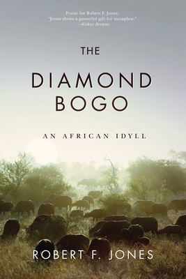 The Diamond Bogo: An African Idyll - Jones, Robert F