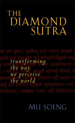 The Diamond Sutra: Transforming the Way We Perceive the World - Soeng, Mu
